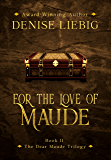 For the Love of Maude (The Dear Maude Trilogy Book 2)