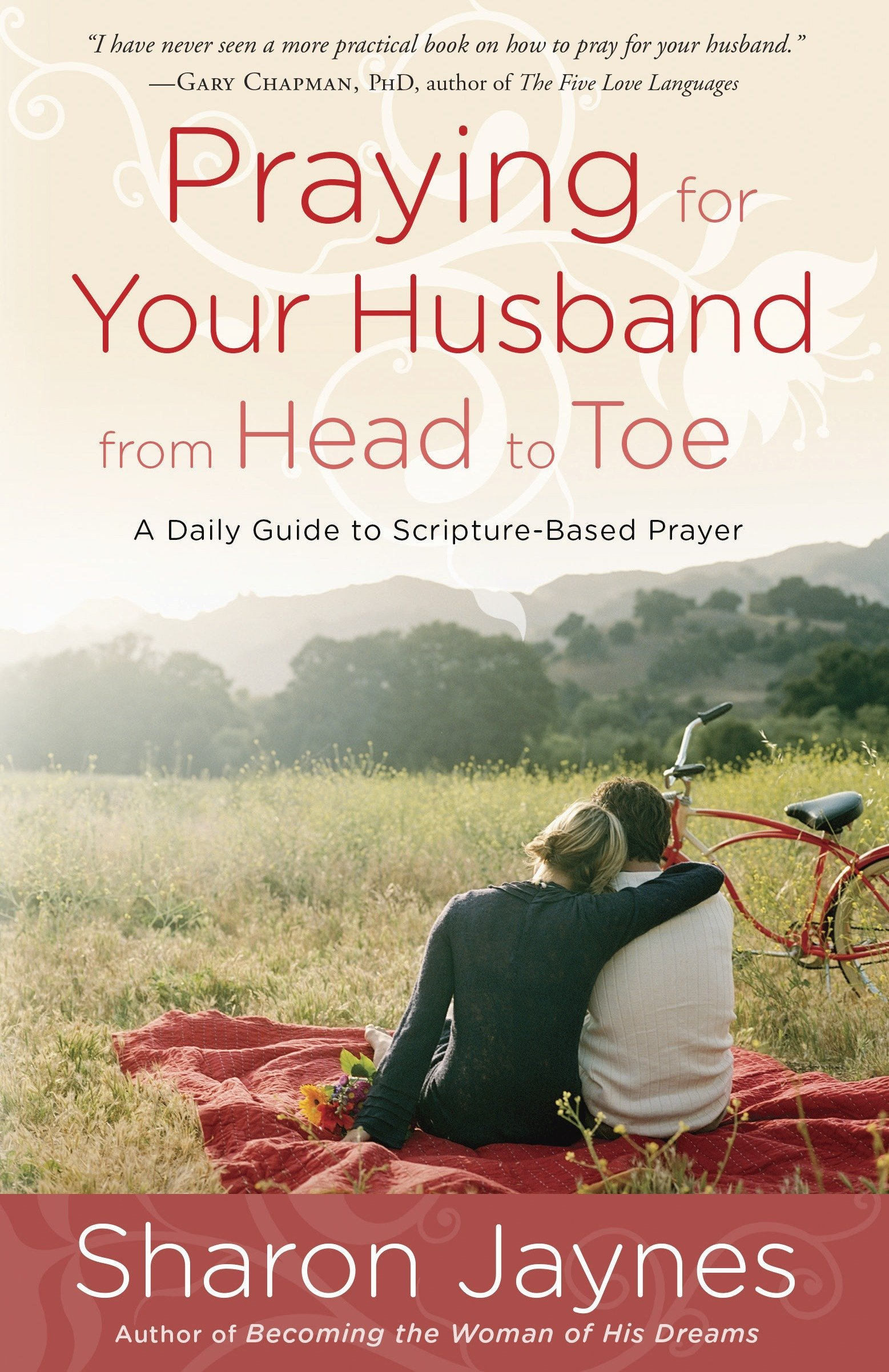 Praying for your husband from head to toe a daily guide to praying for your husband from head to toe a daily guide to scripture based prayer sharon jaynes 9781601424716 amazon books fandeluxe Images