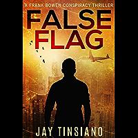 False Flag (A Frank Bowen Conspiracy Thriller Book 1) (English Edition)