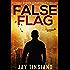 False Flag (A Frank Bowen Conspiracy Thriller Book 1)