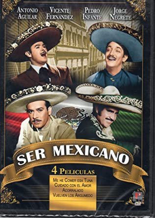 Ser Mexicano (Me he de comer esa tuna / Cuidado con el amor / Acorralado