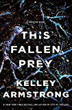This Fallen Prey: A Rockton Novel (Casey Duncan Novels Book 3)