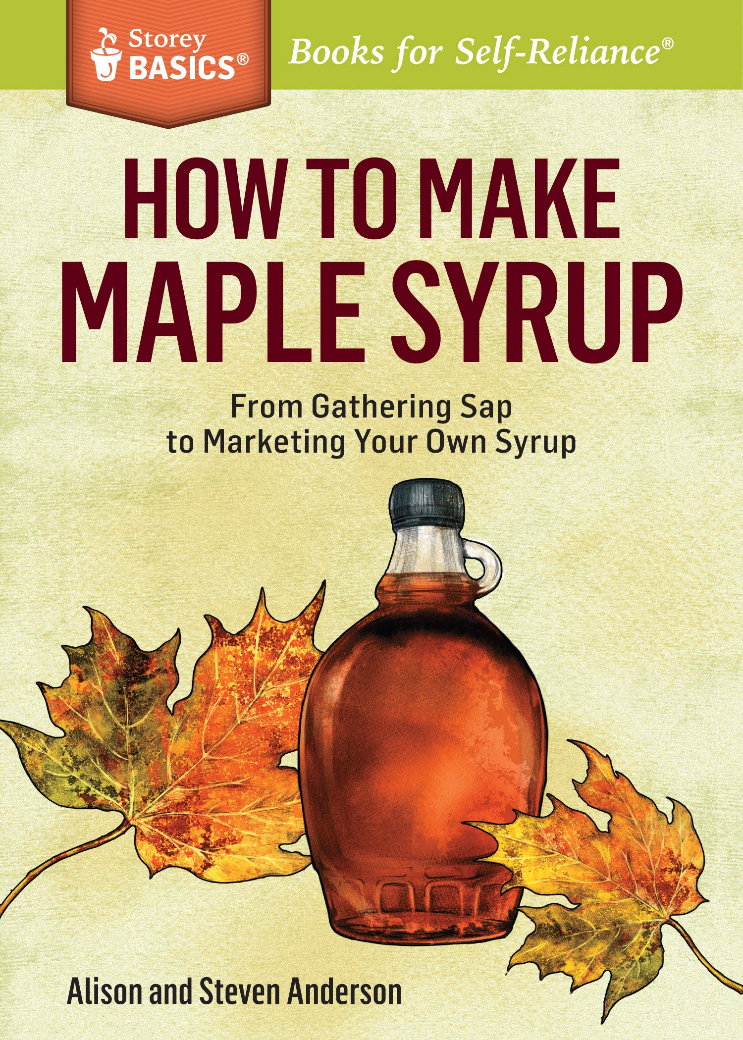 how to make maple syrup from gathering sap to marketing your own