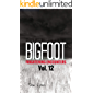 Bigfoot Frightening Encounters: Volume 12