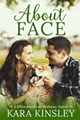 About Face - An Inspirational Romance - Book 7 of 9 (Crossroads at Bethany) Kindle Edition