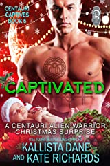 Captivated: A Centauri Alien Warrior Christmas Surprise (Centauri Captives Book 6) Kindle Edition