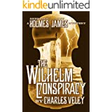 The Wilhelm Conspiracy (A Sherlock Holmes and Lucy James Mystery)
