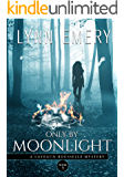Only By Moonlight: Book 3 (LaShaun Rousselle Mysteryies)
