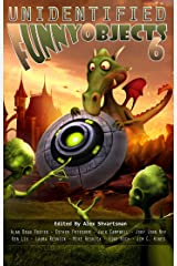 Unidentified Funny Objects 6 (Unidentified Funny Objects Annual Anthology Series of Humorous SF/F) Kindle Edition