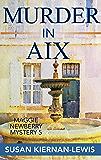 Murder in Aix: Book 5 in the Maggie Newberry Mysteries (The Maggie Newberry Mystery Series) (English Edition)