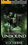 Unbound: Shifters Forever Worlds (Bitter Falls Forever  Book 1)