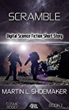 Scramble: Digital Science Fiction Short Story (Cosmic Hooey Book 1)