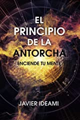 El principio de la antorcha: Enciende tu mente (Spanish Edition) Kindle Edition