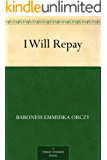 I Will Repay (The Scarlet Pimpernel Book 3)