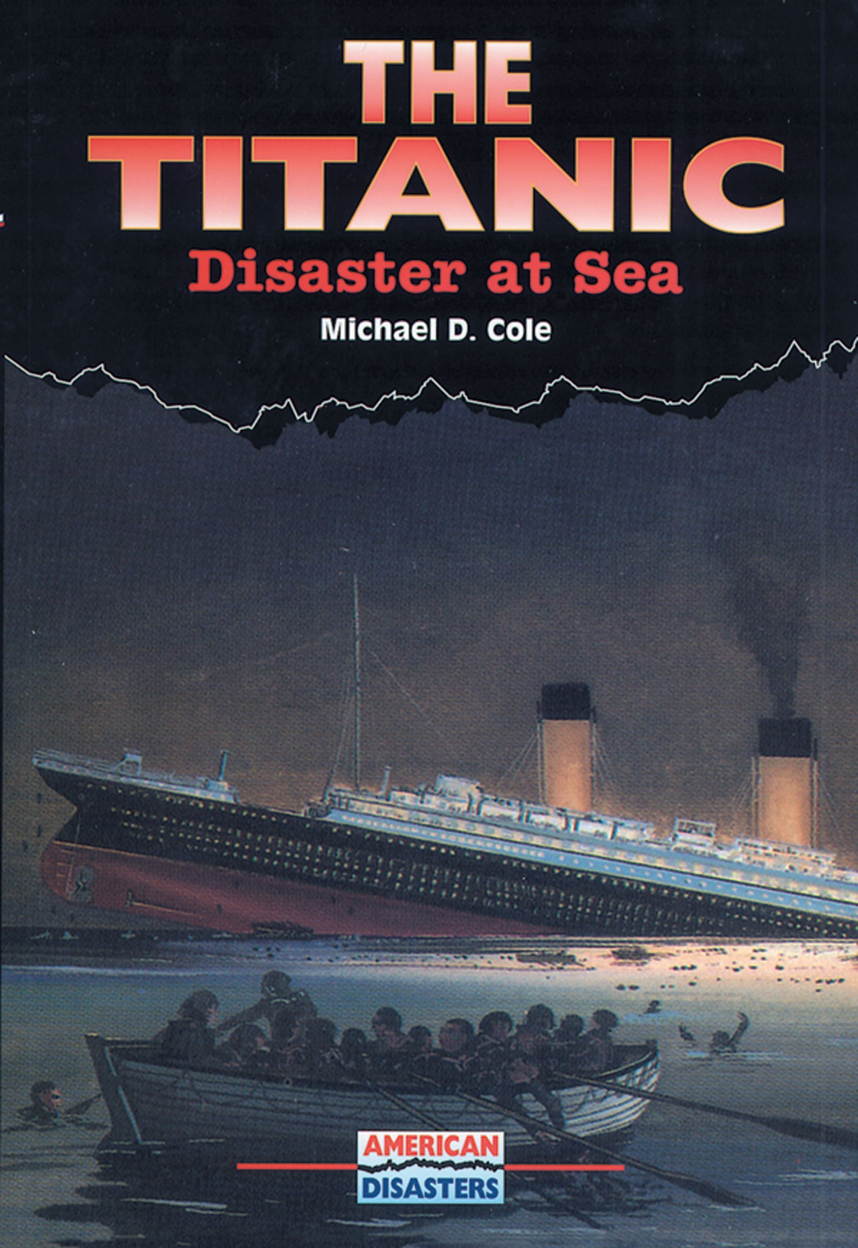 The Titanic: Disaster at Sea (American Disasters) pdf
