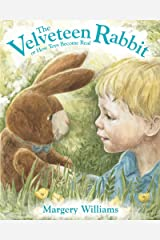 The Velveteen Rabbit: or How Toys Become Real Kindle Edition
