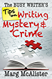 The Busy Writer's Tips on Writing Mystery and Crime (English Edition)