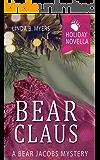 Bear Claus: A Bear Jacobs Holiday Novella (A Bear Jacobs Mystery)