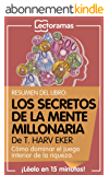 Resumen Lectorama de... Los secretos de la mente millonaria, de T. Harv Eker: cómo dominar el juego interior de la riqueza (Spanish Edition)