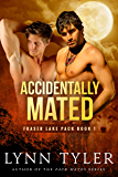Accidentally Mated (Fraser Lake Pack Book 1)