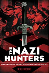 The Nazi Hunters: How a Team of Spies and Survivors Captured the World's Most Notorious Nazis Kindle Edition