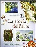 La storia dell'arte. Con adesivi. Ediz. illustrata