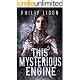 This Mysterious Engine (The Engine Series Book 2)