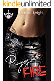 Playing With Fire (The Neon Fishnets Book 1)