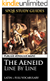 Virgil's Aeneid: Line by Line Latin + Vocabulary (SPQR Study Guides Book 27)
