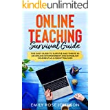 Online Teaching Survival Guide: The Easy Guide to Survive and Thrive in an Online Environment and Establish Yourself as a Gre