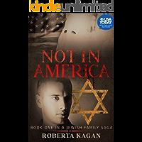 Not In America: Book One in a Jewish Family Saga