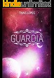 Guardiã (Crônicas de Táiran - Os Guardiões Livro 4) (Portuguese Edition)
