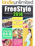 Freestyle 2018 Weight Loss Cookbook: Tested and Perfected Instant Pot Recipes (Weight Watchers Freestyle 2018 Cookbook     )