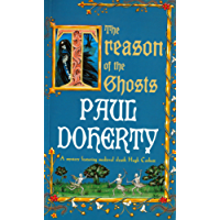 The Treason of the Ghosts (Hugh Corbett Mysteries, Book 12): A serial killer stalks the pages of this spellbinding medieval mystery