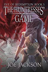 The Huntresses' Game: An Epic Fantasy Adventure (Eve of Redemption Book 5) Kindle Edition