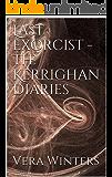Last Exorcist - The Kerrighan Diaries