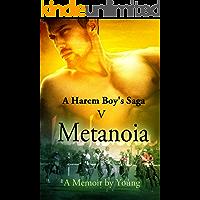 Metanoia (A Harem Boy's Saga Book 5)