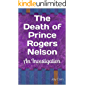 The Death of Prince Rogers Nelson: An Investigation