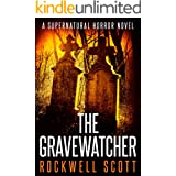 The Gravewatcher: A Supernatural Horror Novel
