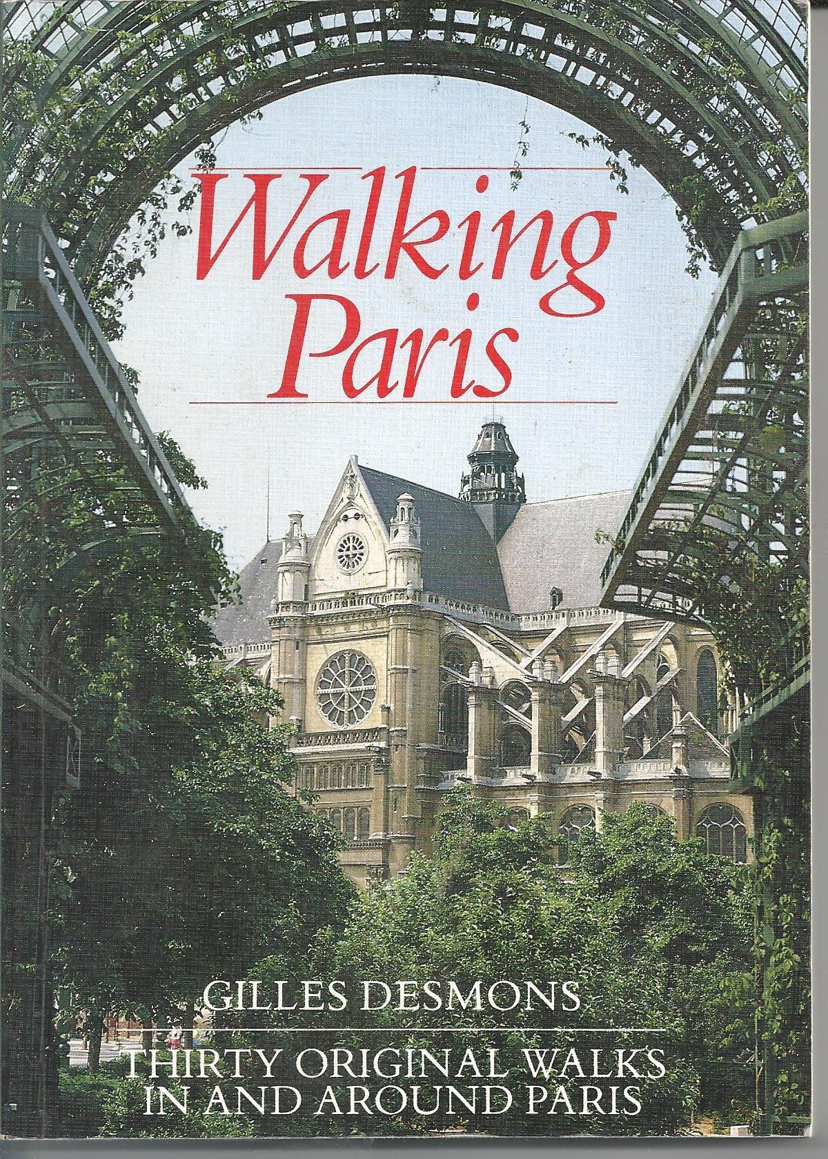 Walking Paris: Thirty Original Walks in and Around Paris