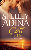 Call For Me: The Men of CLEU (Moonshell Bay Book 1)