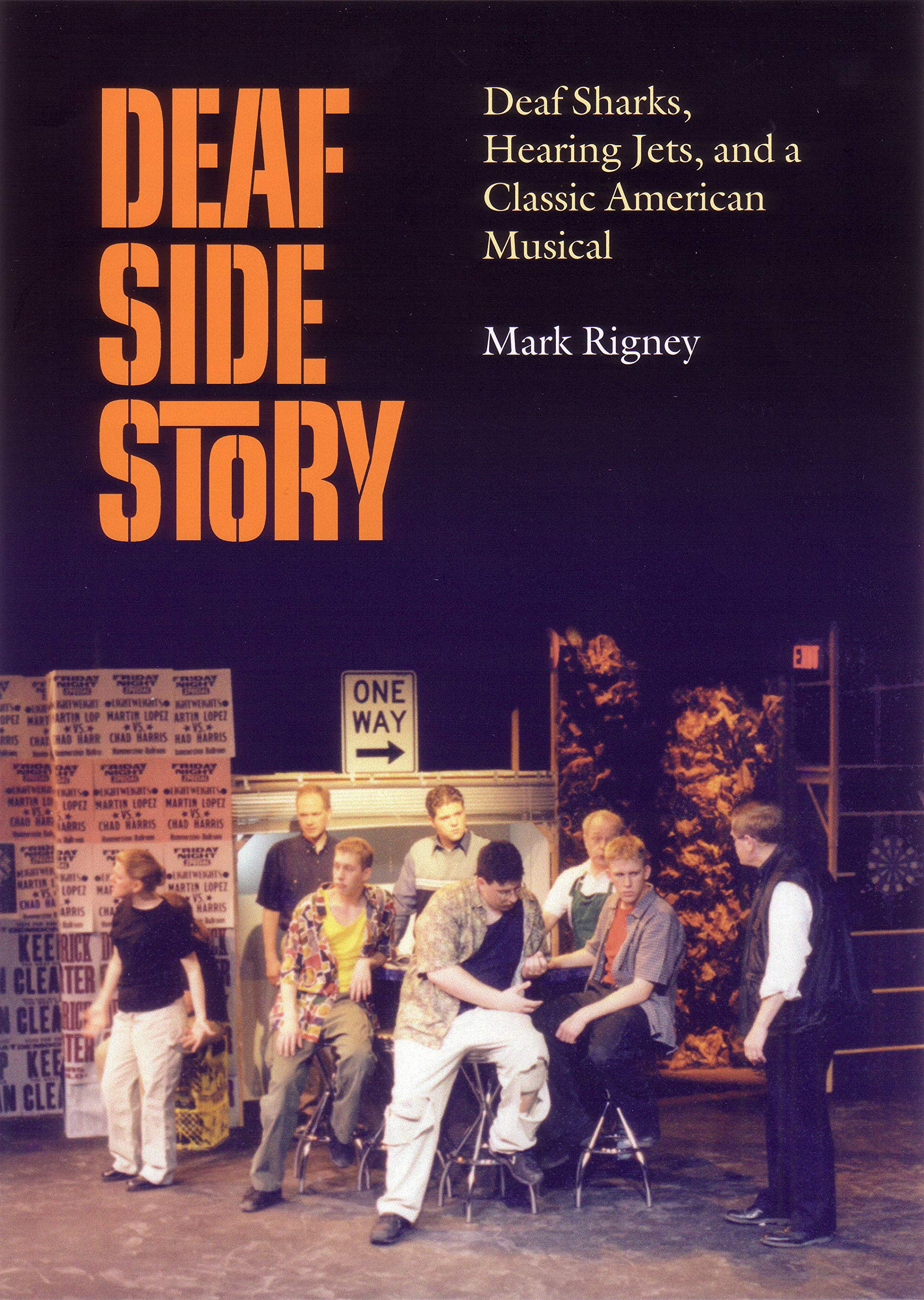 Deaf Side Story: Deaf Sharks, Hearing Jets, and a Classic American Musical Paperback – October 10, 2003 Mark Rigney Gallaudet University Press 1563681455 Sign Language