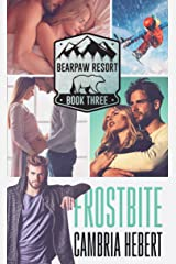 Frostbite (BearPaw Resort Book 3) Kindle Edition