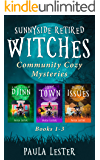 Sunnyside Retired Witches Community Cozy Mysteries: Books 1-3 (English Edition)