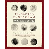 The Sacred Enneagram Workbook: Mapping Your Unique Path To Spiritual Growth