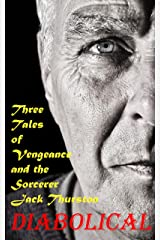 Diabolical: Three Tales of Vengeance and the Sorcerer Jack Thurston (50 pages) Kindle Edition