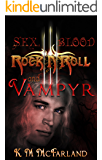 Sex, Blood, Rock 'N' Roll, and Vampyr: A fun sexy paranormal vampire romance (The Bloodline Series Book 1)
