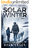 A Solar Winter: A Post-Apocalyptic EMP Thriller (Into the Dark Book 4)