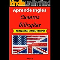 Aprende Inglés: Cuentos Bilingües (Texto paralelo en Inglés y Español)