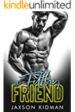 A FILTHY Friend (Filthy Line Book 5)